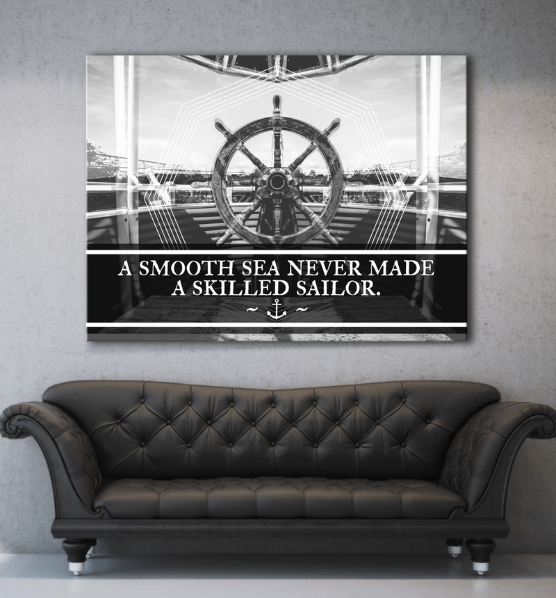 Business Wall Art: Smooth Sea Never Made A Skilled Sailor (Wood Frame Ready To Hang)