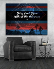 Home Wall Art: Stars Can't Shine Without The Darkness (Wood Frame Ready To Hang)