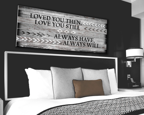 Bedroom Wall Art: Love You Still Large Wall Art 2 Sizes Available (Wood Frame Ready To Hang)