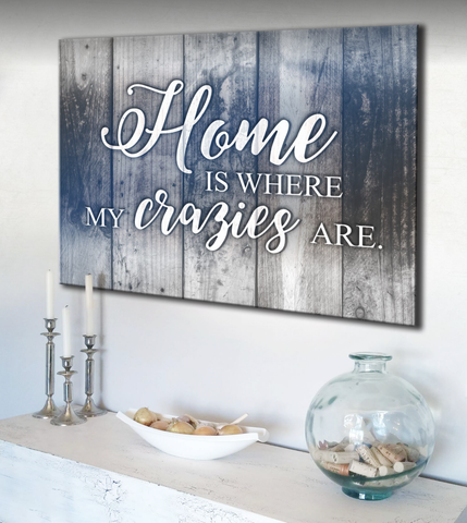 Home Decor Wall Art: Home Is Where My Crazies Are Wall Art (Wood Frame Ready To Hang)