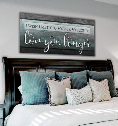 Bedroom Decor Wall Art: Love You Longer  (Wood Frame Ready To Hang)