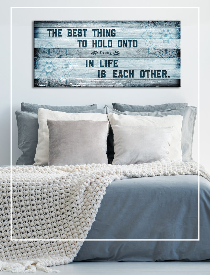 Couples Wall Art: The Best Thing To Hold Onto In Life Is Each Other (Wood Frame Ready To Hang)
