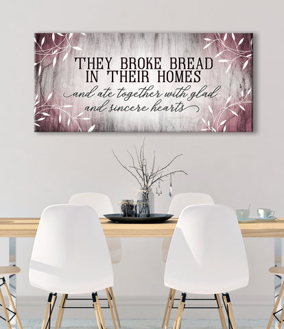 Christian Wall Art: They Broke Bread In Their Homes (Wood Frame Ready To Hang)