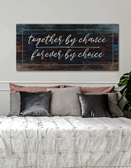 Couples Wall Art: Together by Chance Forever by Choice (Wood Frame Ready To Hang)