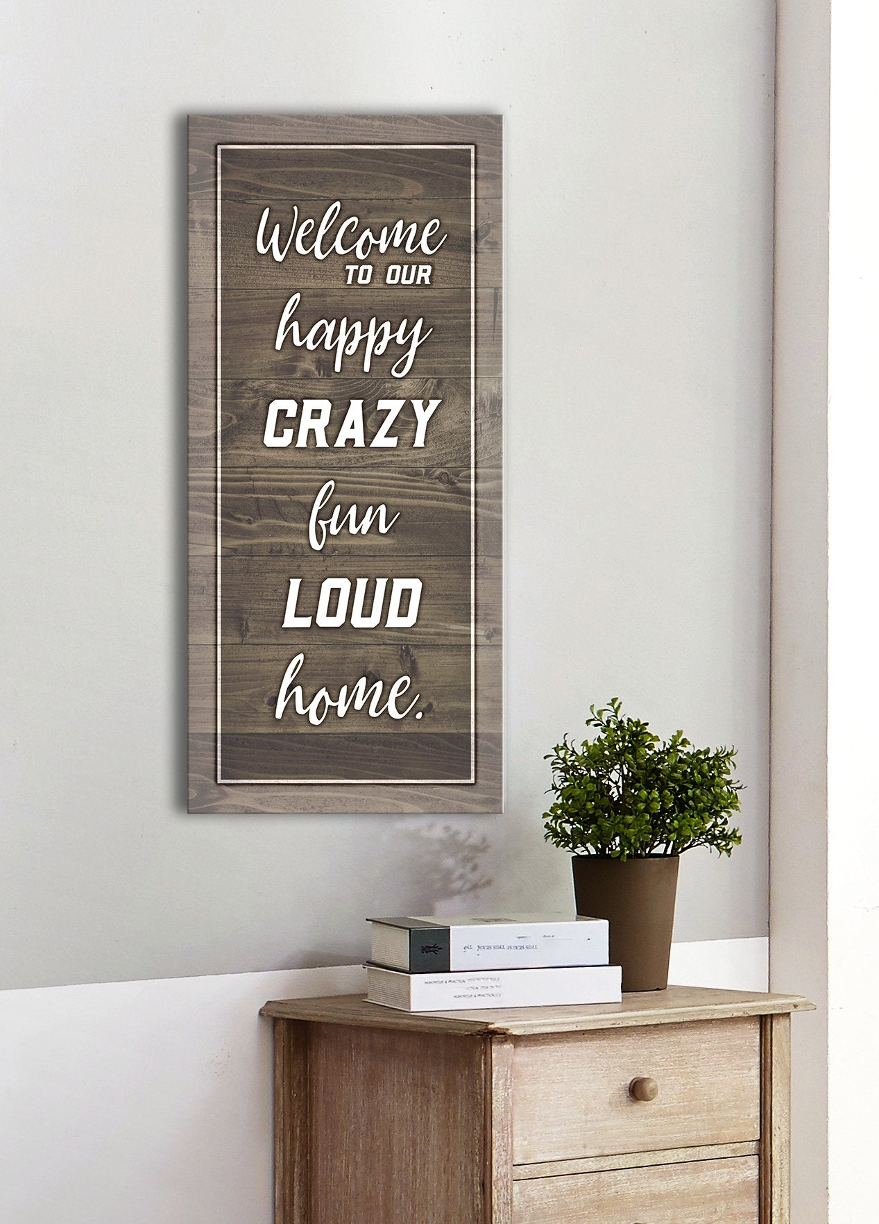 Home Decor Wall Art Welcome To Our Crazy Fun Loud Wood Frame Ready