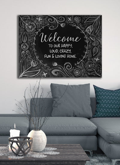 Kitchen Wall Art: Welcome To Our Happy Loud Crazy Fun Loving Home (Wood Frame Ready To Hang)
