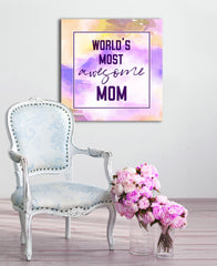 I Love Mom Wall Art: World Most Awesome Mom (Wood Frame Ready To Hang)