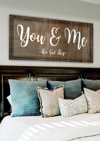 Couples Wall Art: You & Me We Got This (Wood Frame Ready To Hang)