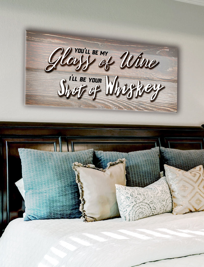 Bedroom Wall Art: You'll Be My Glass Of Wine (Wood Frame Ready To Hang)