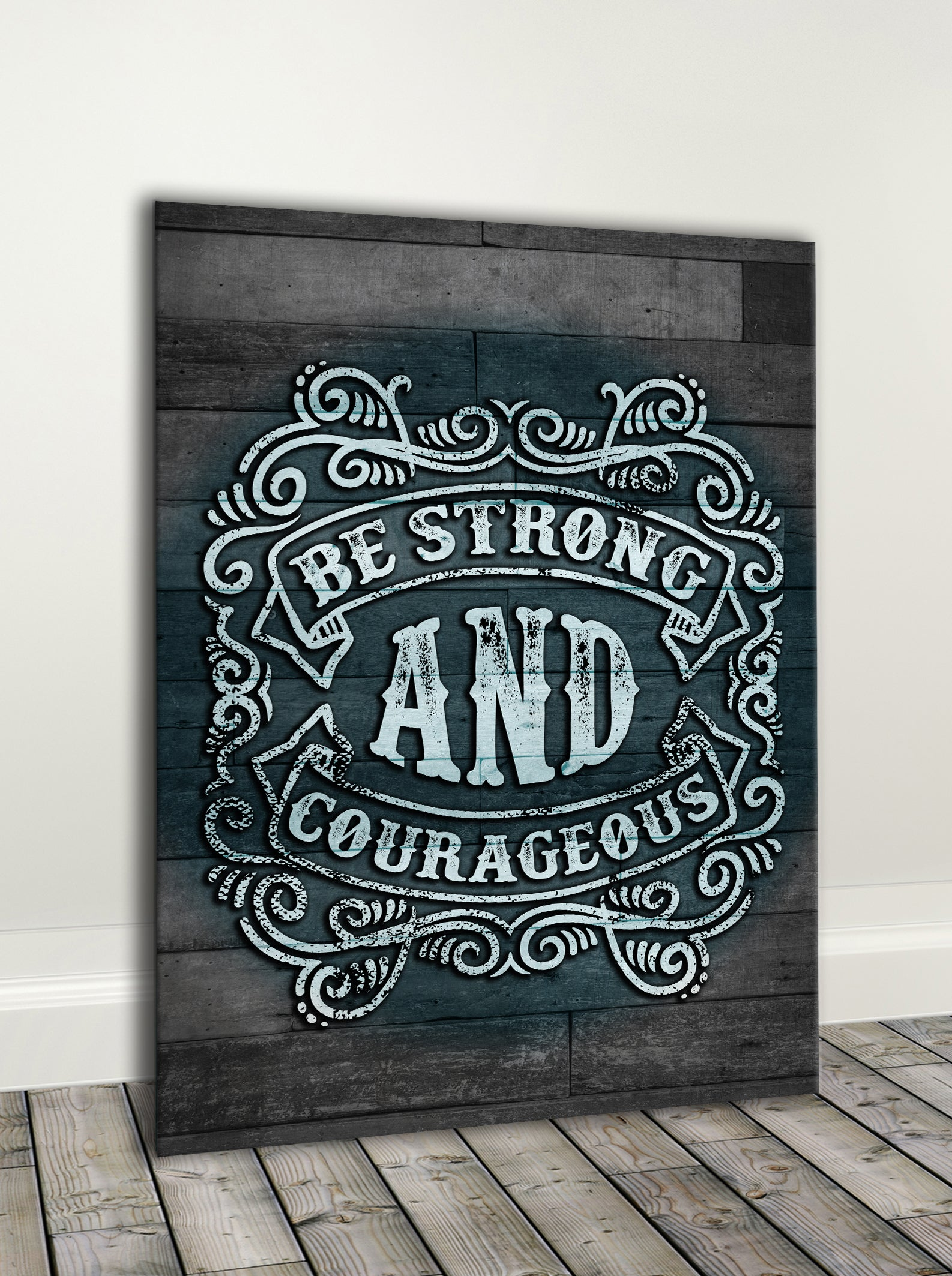 Vintage Style Art: Be Strong And Courageous (Wood Frame Ready To Hang)