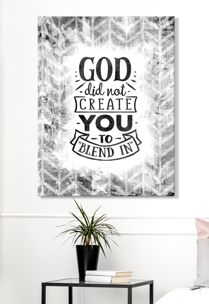 Christian Wall Art: God Did Not Create You To Blend In (Wood Frame Ready To Hang)