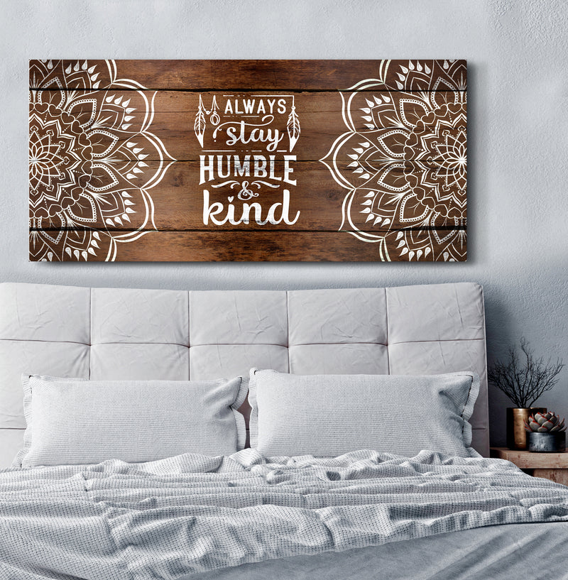Home Wall Art: BOHO Always Stay Humble and Kind (Wood Frame Ready To Hang)