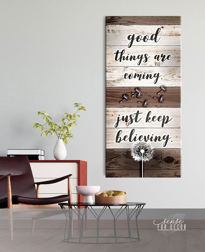 Inspire Wall Art: Good Things are Coming Just Keep Believing (Wood Frame Ready To Hang)