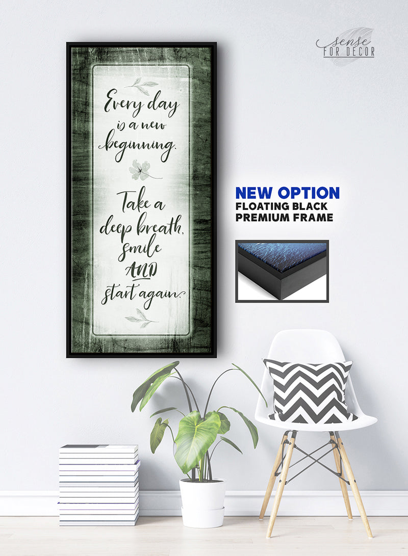 Inspire Wall Art: Ever Day is a New Beginning V2 (Wood Frame Ready To Hang)