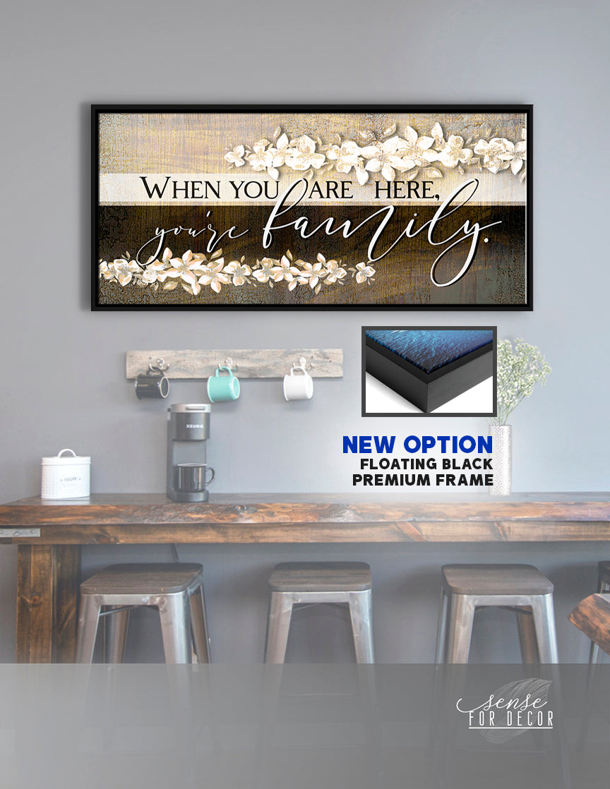 Family Wall Art When You Are Here You Re Family V3 Wood Frame Ready Sense Of Art