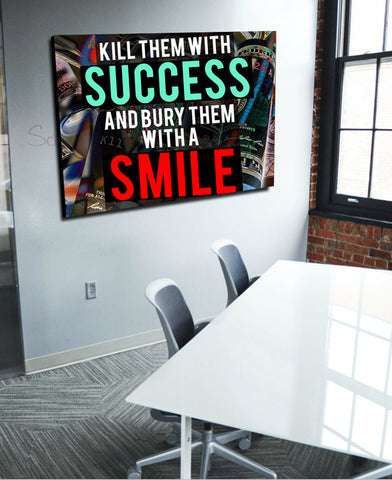 Business Wall Art: Kill Them With Success (Wood Frame Ready To Hang)