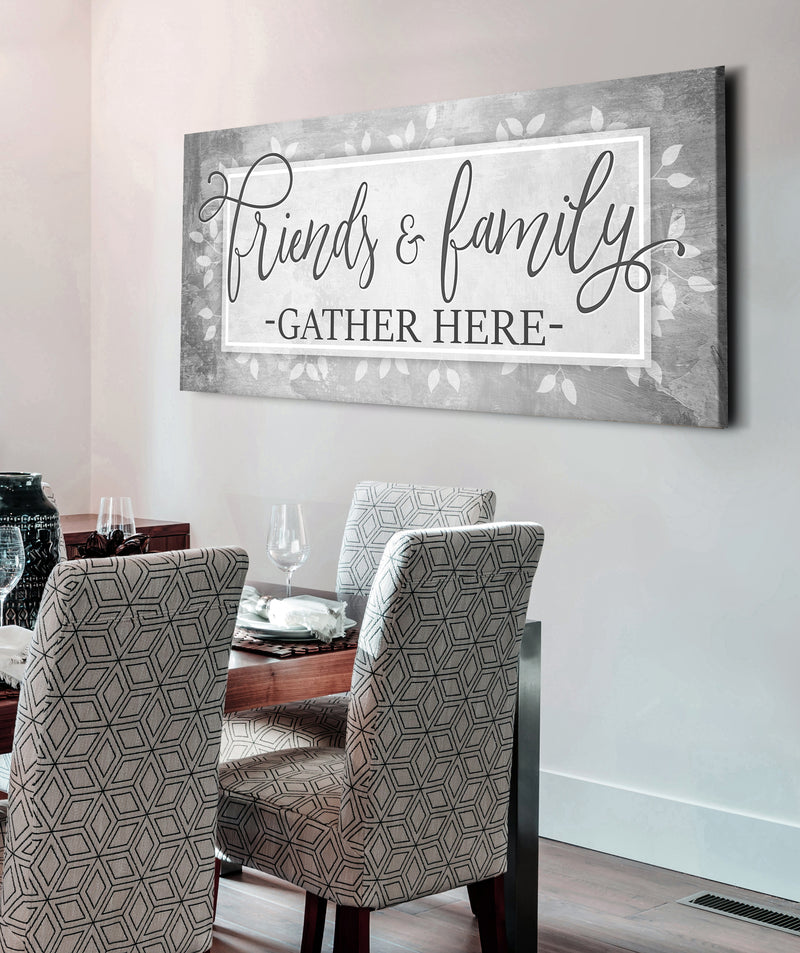 Home Wall Art: Friends And Family Gather Here V2 (Wood Frame Ready To Hang)