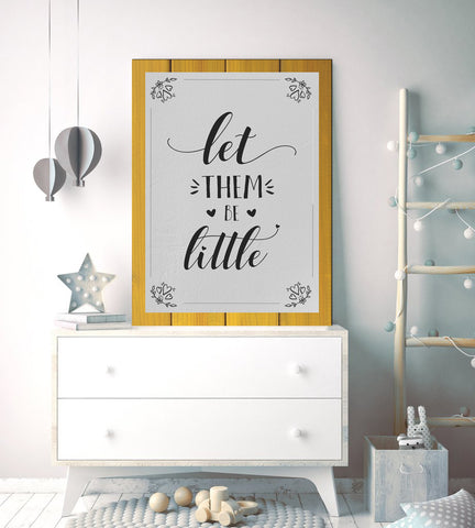 Baby Room Decor Wall Art: Let Them Be Little (Wood Frame Ready To Hang)