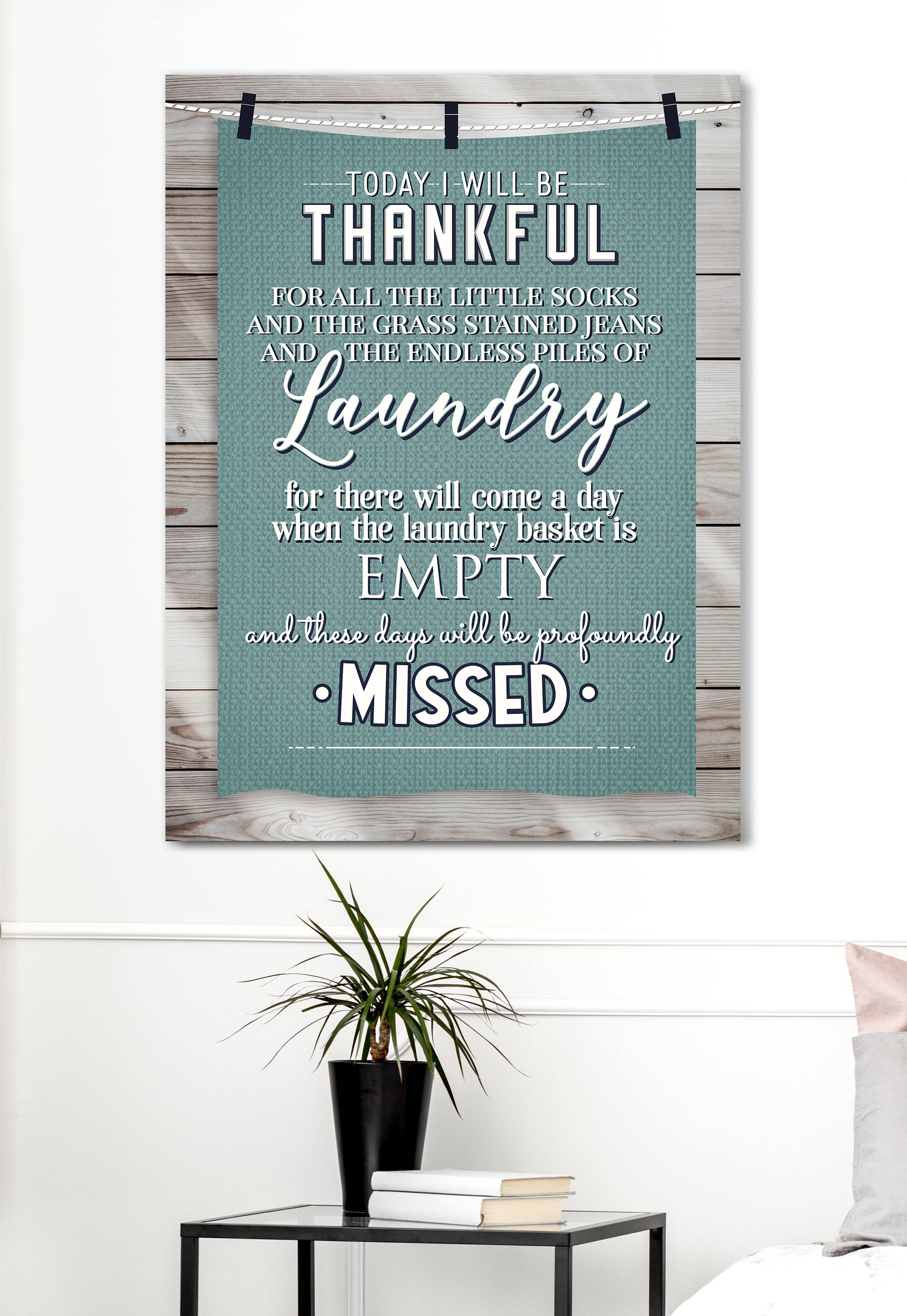 Laundry Room Wall Art: Today I'll Be Thankful (Wood Frame Ready To Hang)