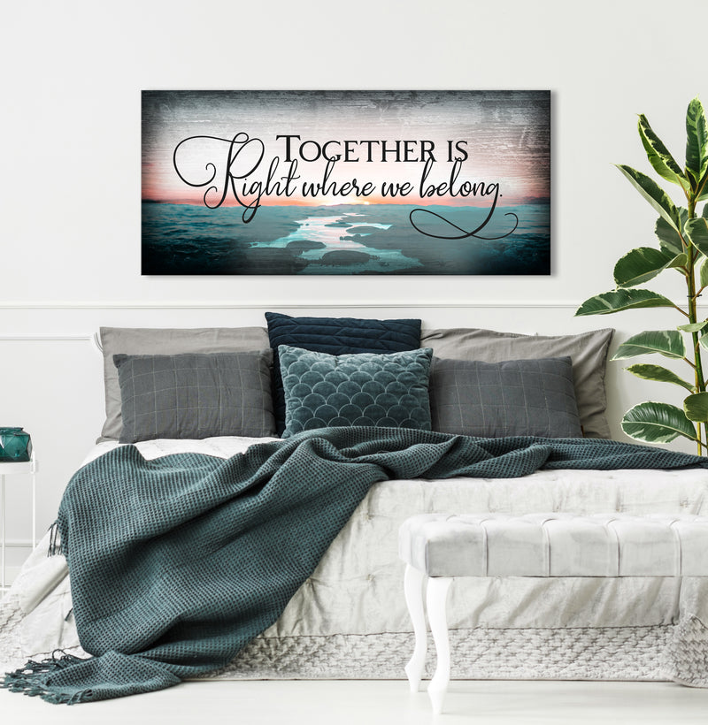 Couples Wall Art: Together Is Right Where We Belong (Wood Frame Ready To Hang)