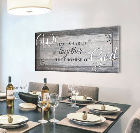 Christian Wall Art: We have shared together the promise of God (Wood Frame Ready To Hang)