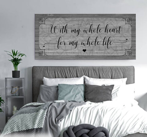 Couples Wall Art: With My Whole Heart To My Whole Life (Wood Frame Ready To Hang)