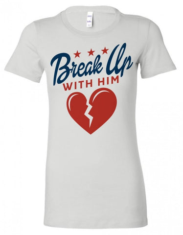 Women's Break Up With Him Tee