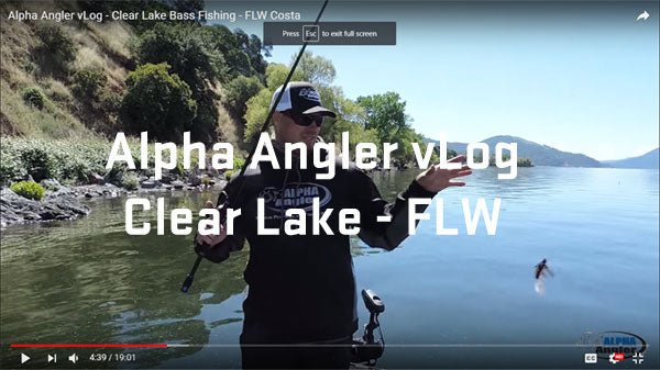 Alpha Angler vLog - Clear Lake FLW Costa