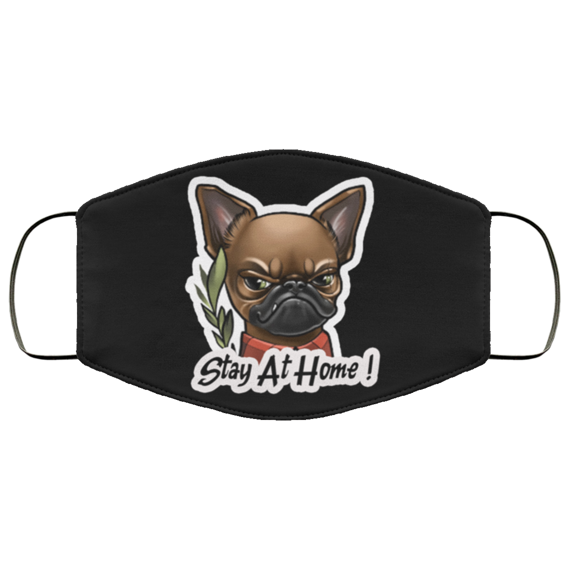Stay at home - Fashion Face Mask - Frenchie Bulldog Shop
