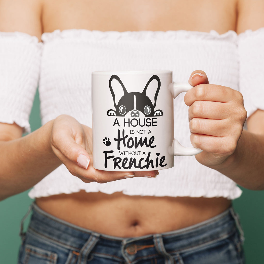 A house without Frenchie - Mug - frenchie Shop