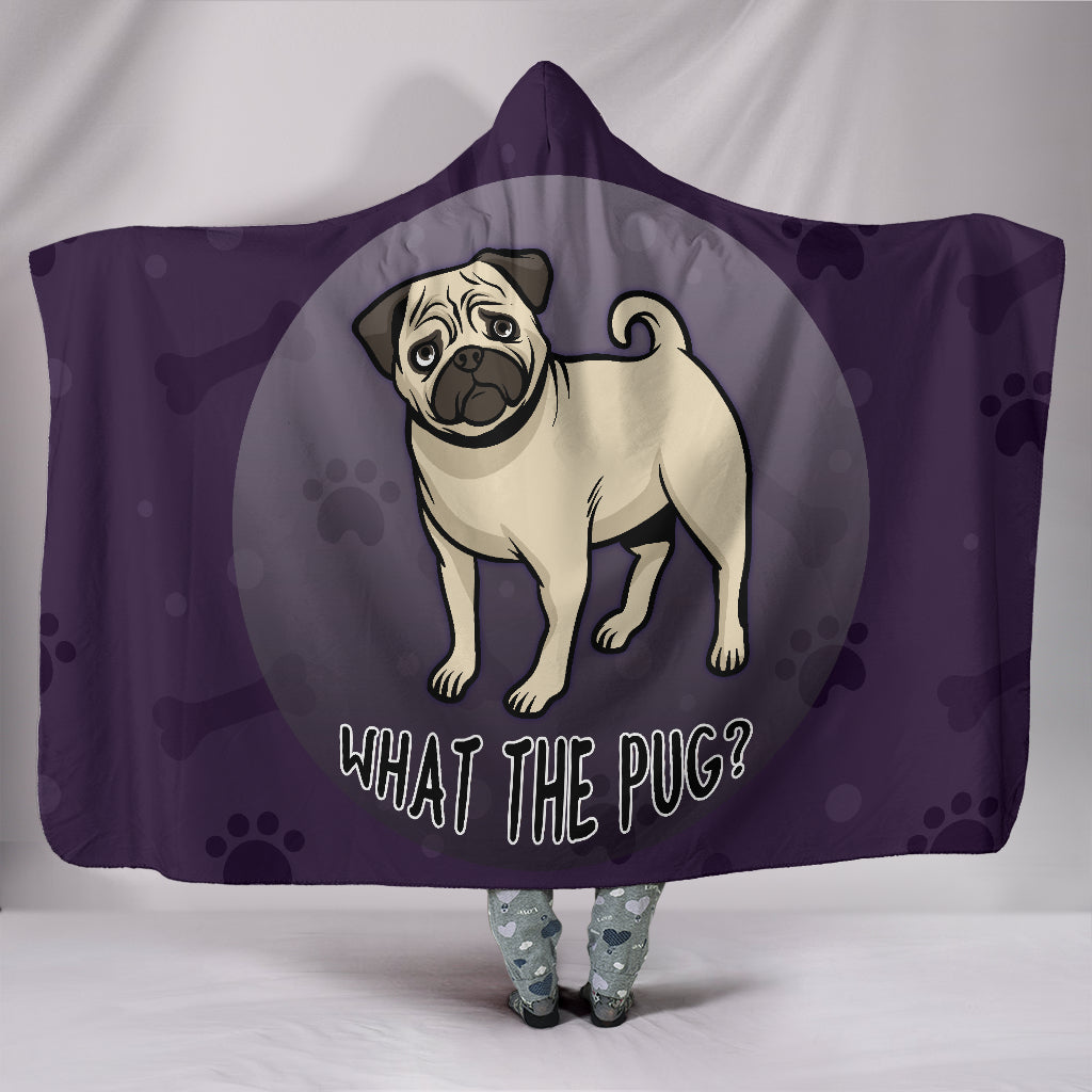 What The Pug Hooded Blanket for Lovers of Pugs - Frenchie Bulldog Shop