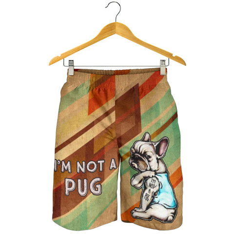 I'm not a pug - French Bulldog Men Short - frenchie Shop