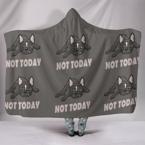 Frenchie Not Today - French Bulldog Hooded Blanket - frenchie Shop