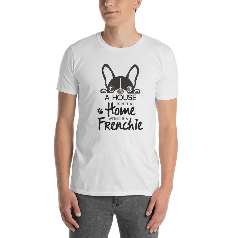 A home without Frenchie- T-Shirt - Frenchie Bulldog Shop