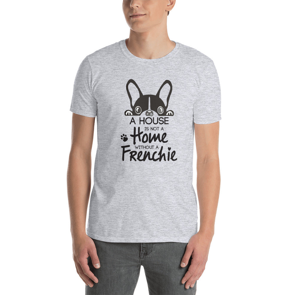 A home without Frenchie-  T-Shirt - frenchie Shop