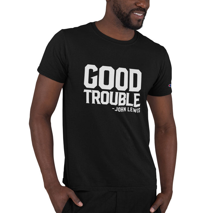 GOOD TROUBLE Champion T-Shirt