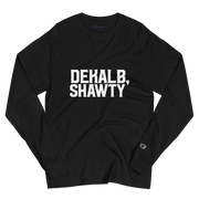 Dekalb, Shawty Champion Long Sleeve Shirt