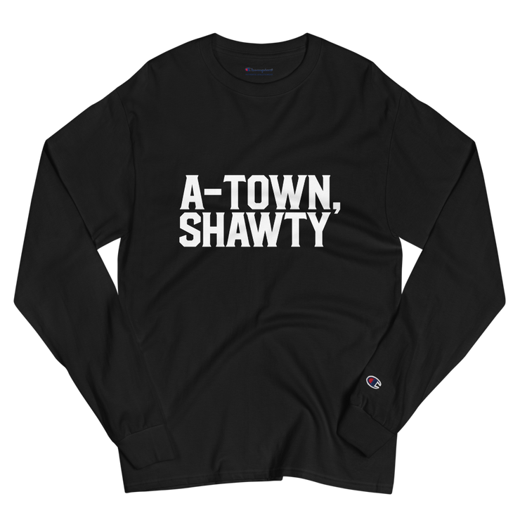 A-Town, Shawty Champion Long Sleeve Shirt
