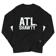 ATL Shawty Champion Long Sleeve Shirt