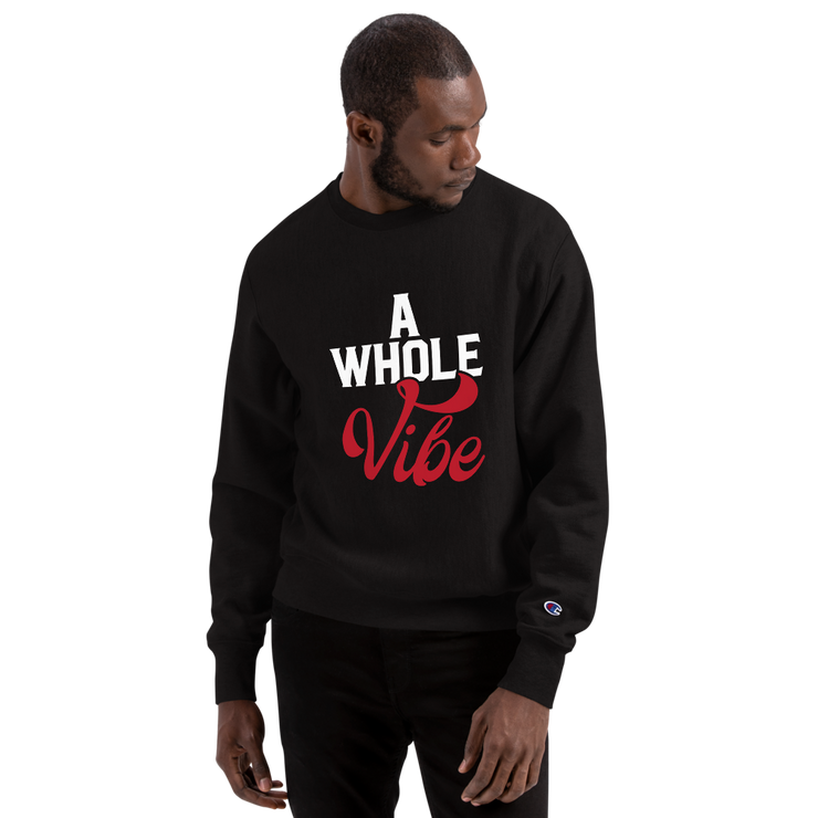 A Whole Vibe Champion Sweatshirt