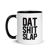 Dat Shit Slap Mug