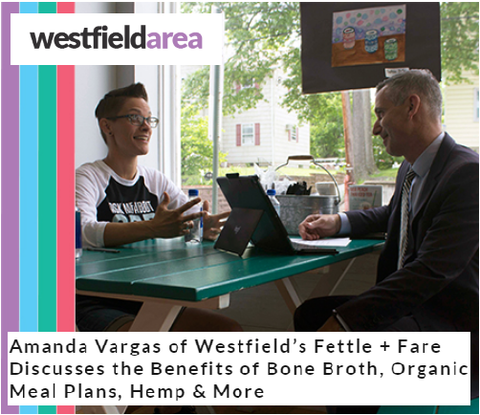 http://www.westfieldarea.com/amanda-vargas-of-westfields-fettle-fare-discusses-the-benefits-of-bone-broth-organic-meal-plans-he