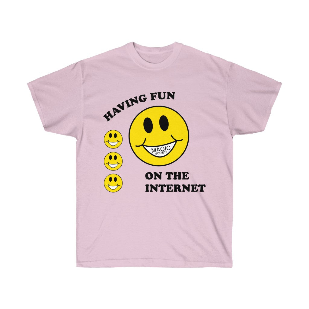 HAVING FUN ON THE INETERNET TEE