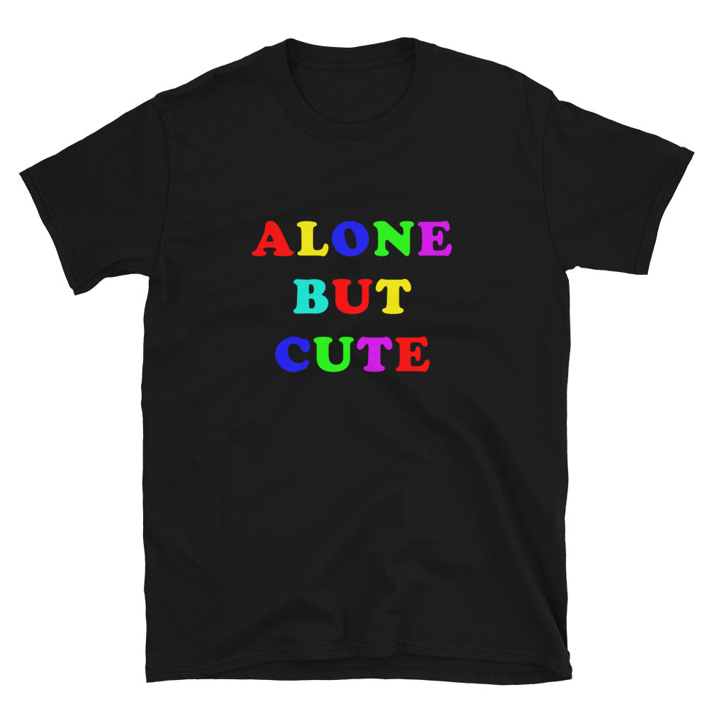 ALONE BUT CUTE TEE