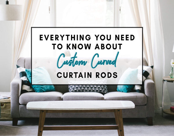 Customized Curtain Rods: A Visual Guide