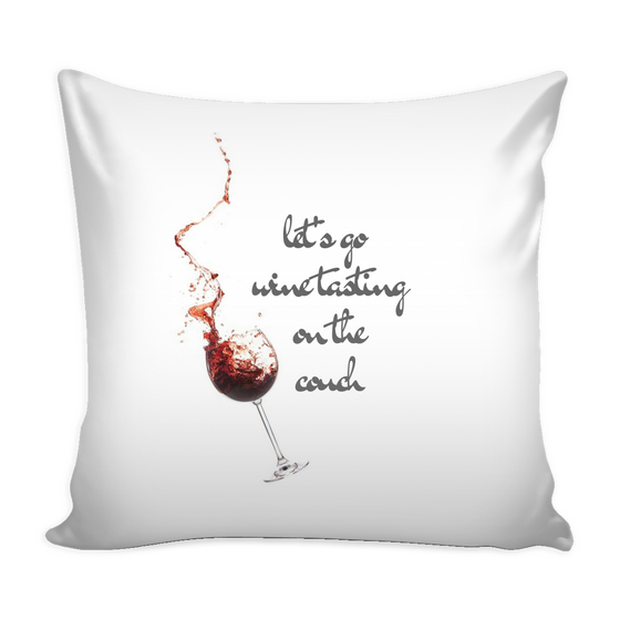 Let's Go Wine Tasting Pillow w/ Cover - Wine Time Club