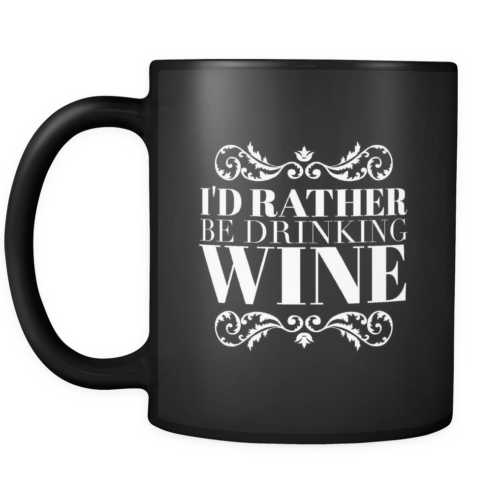 I'd Rather Be Drinking Wine Mug - Wine Time Club