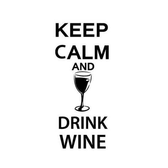 """ Keep Calm and Drink Wine"" Vinyl Wall Decal - Wine Time Club"