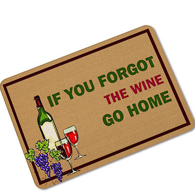 Humorous Funny Saying Quotes If You Forgot The Wine Go Home Welcome Doormat Non-slip Kitchen Rugs Floor Mats 40*60cm 60*90cm - Wine Time Club