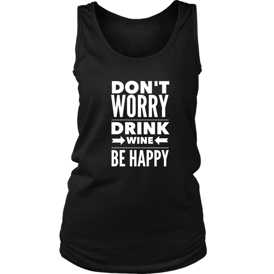 Don't Worry Drink Wine Be Happy - Wine Time Club
